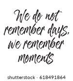 we do not remember days  we... | Shutterstock .eps vector #618491864