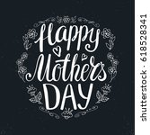 happy mothers day. handwriting... | Shutterstock .eps vector #618528341