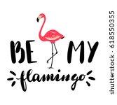 be my flamingo. hand drawn... | Shutterstock .eps vector #618550355