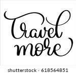 travel more text on white... | Shutterstock .eps vector #618564851