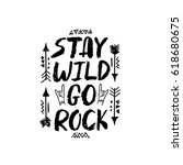 stay wild go rock  ... | Shutterstock .eps vector #618680675