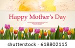 happy mothers day concept hand... | Shutterstock .eps vector #618802115