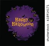 happy halloween haunted houses... | Shutterstock .eps vector #618914171