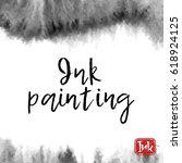 ink wash painting on white... | Shutterstock .eps vector #618924125