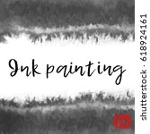 ink wash painting on white... | Shutterstock .eps vector #618924161