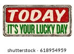 today it's your lucky day... | Shutterstock .eps vector #618954959