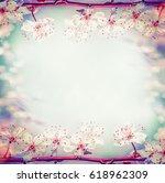 springtime floral frame with... | Shutterstock . vector #618962309