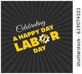 happy labor day beautiful... | Shutterstock .eps vector #619074101