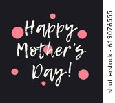 happy mother's day greeting... | Shutterstock .eps vector #619076555