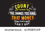 """""""if you want to feel rich  just ... 