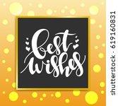 calligraphy print   best wishes.... | Shutterstock .eps vector #619160831