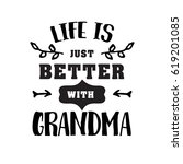 life just better with grandma... | Shutterstock .eps vector #619201085
