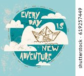 every day a new adventure.... | Shutterstock .eps vector #619257449