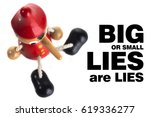 Small photo of Quote Big or Small, lies are lies with Pinocchio doll, top view.