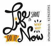 life is short why not do it now ... | Shutterstock .eps vector #619633541