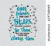 good friends are like stars... | Shutterstock .eps vector #619768469