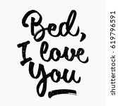 bed i love you quote. ink hand... | Shutterstock .eps vector #619796591