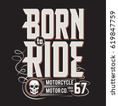 born to ride motorcycle... | Shutterstock .eps vector #619847759