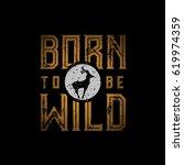 born to be wild typographic... | Shutterstock .eps vector #619974359