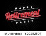 happy retirement party  logo ... | Shutterstock .eps vector #620252507