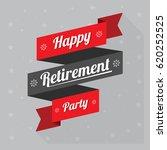happy retirement  logo  banner... | Shutterstock .eps vector #620252525