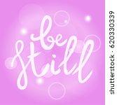 be still lettering phrase. hand ... | Shutterstock .eps vector #620330339