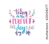 today is the perfect day of my... | Shutterstock .eps vector #620428277
