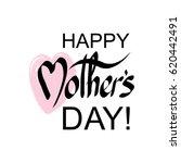 happy mother's day handwritten... | Shutterstock . vector #620442491