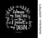 i dream my painting and then i ... | Shutterstock .eps vector #620479871