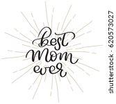 best mom ever vector vintage... | Shutterstock .eps vector #620573027