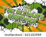 the ultimate customer   comic... | Shutterstock .eps vector #621102989