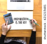 Small photo of BE PREPARED and PREPARATION IS THE KEY plan, prepare, perform , Business concept