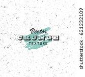 vector grunge texture. highly... | Shutterstock .eps vector #621232109