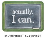 Small photo of Actually, I can positive affirmation concept- white chalk text on isolates slate blackboard