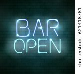 bar open neon sign on the brick ... | Shutterstock .eps vector #621418781