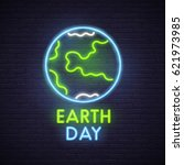 earth day neon sign. neon sign  ... | Shutterstock .eps vector #621973985