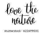 love the nature. handwritten... | Shutterstock .eps vector #622699031