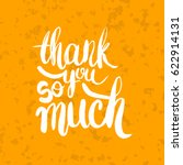 hand drawn phrase thank you so... | Shutterstock .eps vector #622914131