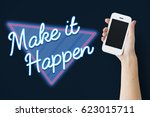 make it happen change decision... | Shutterstock . vector #623015711