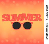 summer letter with sunglasses.... | Shutterstock .eps vector #623391005