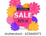 seasonal spring or summer sale... | Shutterstock .eps vector #623660471