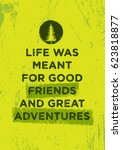 life was meant for good friends ... | Shutterstock .eps vector #623818877
