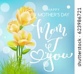 happy mothers day. lettering. ... | Shutterstock .eps vector #623986721