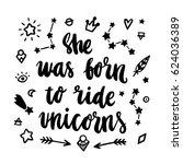 she was born to ride unicorns.... | Shutterstock .eps vector #624036389
