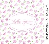 spring card with flowers.... | Shutterstock .eps vector #624234674