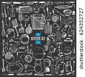 big doodle set   kitchen tools. ... | Shutterstock .eps vector #624352727