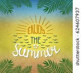 enjoy the summer. colorful...   Shutterstock .eps vector #624607937