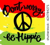 """""""don't worry be hippie"""" hand... 