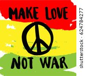 """make love not war"" handwriting ... 