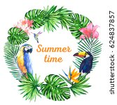 tropical wreath. birds and... | Shutterstock . vector #624837857